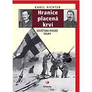Hranice placená krví (Sovětsko-finské války) - Elektronická kniha