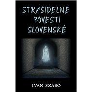 Strašidelné povesti slovenské - Elektronická kniha