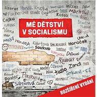 Mé dětství v socialismu - Elektronická kniha