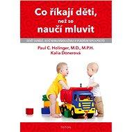 Co říkají děti, než se naučí mluvit - Elektronická kniha