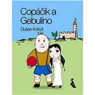 Copáčik a Gebulíno - Elektronická kniha