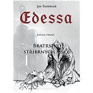 Edessa: Kniha první - Bratrstvo stříbrných mečů - Jan Štainbruch