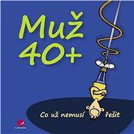 Muž 40+ - Elektronická kniha