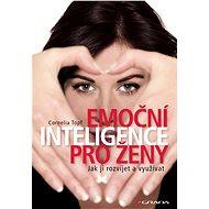 Emoční inteligence pro ženy - Cornelia Topf