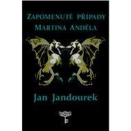 Zapomenuté případy Martina Anděla - Jan Jandourek