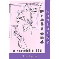 Praštěné kantorky a roztomilé děti - Elektronická kniha