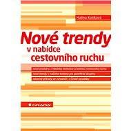 Nové trendy v nabídce cestovního ruchu - Elektronická kniha