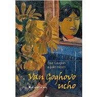 Van Goghovo ucho - Hans Kaufmann, Rita Wildegans