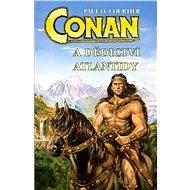 Conan a dědictví Atlantidy - Paul O. Courtier