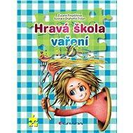 Hravá škola vaření - Elektronická kniha