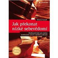Jak překonat nízké sebevědomí - Elektronická kniha