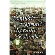 Templáři a tajemství Kryštofa Kolumba - Elektronická kniha