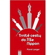 Trnité cesty do říše Nippon - Elektronická kniha