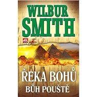 Řeka bohů – Bůh pouště - Wilbur Smith