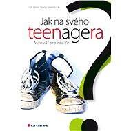 Jak na svého teenagera - Elektronická kniha