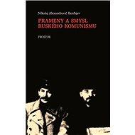 Prameny a smysl ruského komunismu - Elektronická kniha