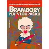Brambory na vloupačku - Catharina Ingelman-Sundberg, 342 stran