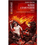 Vlčice a staré plemeno - Svazek II. - Elektronická kniha