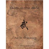 Cesta mistra meče - Elektronická kniha