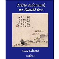 Město radovánek na Dlouhé řece - Elektronická kniha