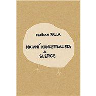 Naivní konceptualista a slepice - Elektronická kniha