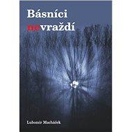 Básníci nevraždí - Lubomír Macháček