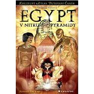 Egypt - V nitru pyramidy - Elektronická kniha