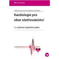Kardiologie pro obor ošetřovatelství - Eliška Sovová, Jarmila Sedlářová, kolektiv a