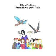 Františkova ptačí škola - Elektronická kniha
