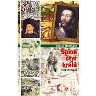 Špion čtyř králů - Elektronická kniha