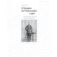 Z Hradešic do Vladivostoku a zpět - Elektronická kniha