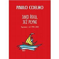 Jako řeka, jež plyne - Paulo Coelho, 292 stran