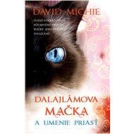 Dalajlámova mačka a umenie priasť - David Michie