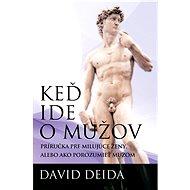 Keď ide o mužov - David Deida