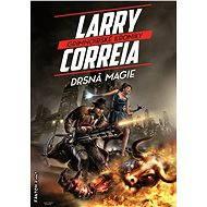 Drsná magie - Larry Correia