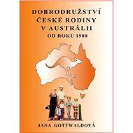 Dobrodružství české rodiny v Austrálii - Elektronická kniha
