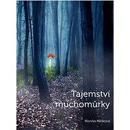 Tajemství muchomůrky - Elektronická kniha