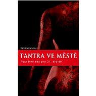 Tantra ve městě - Elektronická kniha