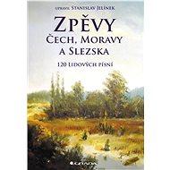 Zpěvy Čech, Moravy a Slezska - Elektronická kniha