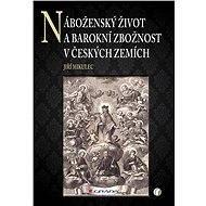Náboženský život a barokní zbožnost v českých zemích - Elektronická kniha