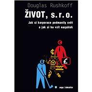Život, s.r.o. - Douglas Rushkoff, 320 stran