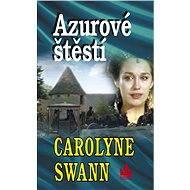 Azurové štěstí - Carolyne Swann