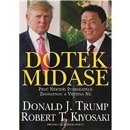 Dotek Midase - Donald J. Trump, Robert T. Kiyosaki