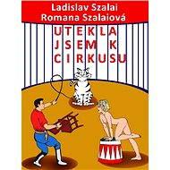 Utekla jsem k cirkusu - Elektronická kniha