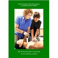 První pomoc pro pedagogy a zaměstanace školy - Elektronická kniha