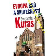 Evropa snů a skutečností - Benjamin Kuras