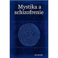 Mystika a schizofrenie - Elektronická kniha