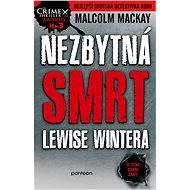 Nezbytná smrt Lewise Wintera - Malcolm Mackay