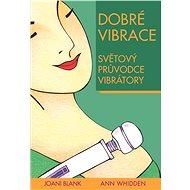 Dobré vibrace - Joani Blank, Ann Whidden
