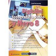 Digitální fotografie a video v Nero 8 - Elektronická kniha